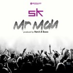 SK – Mr Man | New Music